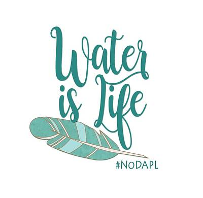 Poster featuring the digital art Water Is Life Nodapl by Heidi Hermes