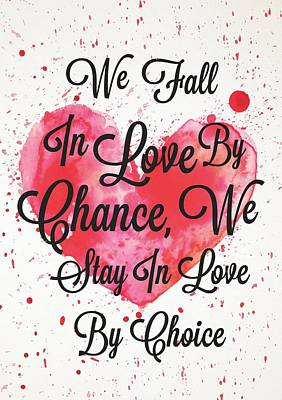 We Fall In Love By Chance, We Stay In Love By Choice Valentines Day Special Quotes Poster Poster by Lab No 4