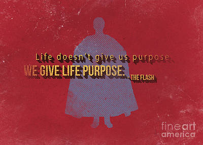 We Give Life Purpose Poster by Edward Fielding