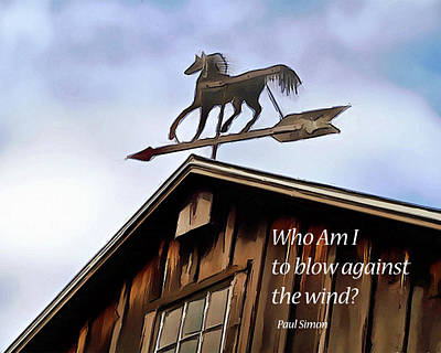 Weather Vane - Quote Poster by Leslie Montgomery