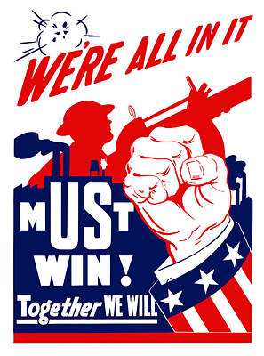 We're All In It - Ww2 Poster by War Is Hell Store