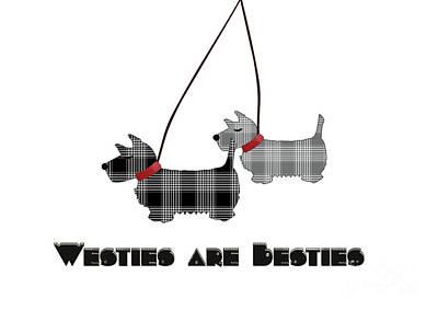 Westies Are Besties Poster by Beverley Brown