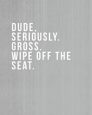 Wipe Off The Seat- Art By Linda Woods Poster by Linda Woods