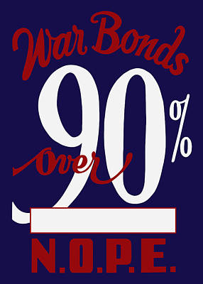 Poster featuring the mixed media World War Two - War Bonds  by War Is Hell Store