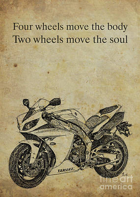 Yamaha Quote, Four Wheels Move The Body, Two Wheels Move The Soul Poster by Pablo Franchi