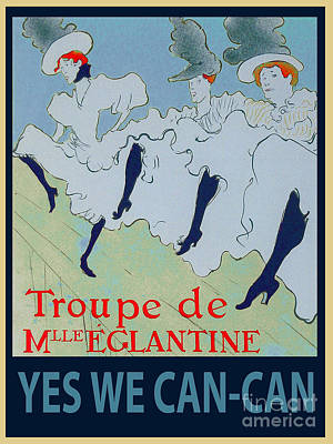 Yes We Can-can Poster by Roy Anthony Kaelin
