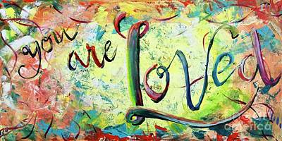 Poster featuring the painting You. Are. Loved. by Lisa DuBois