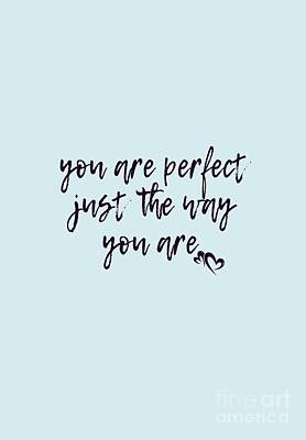 You Are Perfect Just The Way You Are Poster