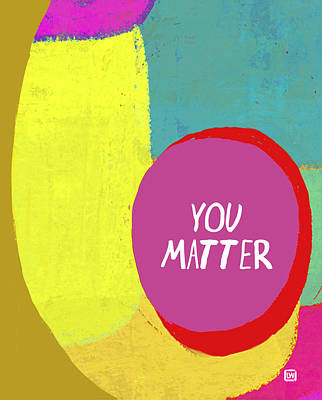 Poster featuring the painting You Matter by Lisa Weedn