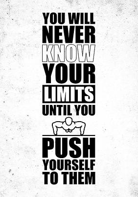 You Will Never Know Your Limits Until You Push Yourself To Them Gym Motivational Quotes Poster Poster by Lab No 4