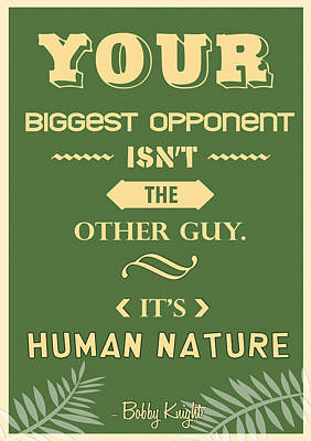 Your Biggest Opponent Isnt The Other Guy Bobby Knight Basketball Quotes Poster by Creative Ideaz