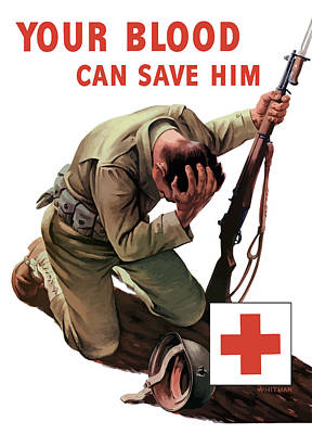 Your Blood Can Save Him - Ww2 Poster by War Is Hell Store