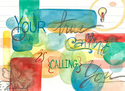 Poster featuring the painting Your True Calling by Erin Fickert-Rowland