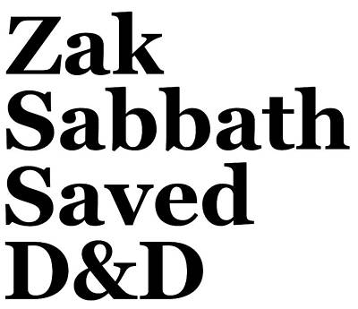Zak Sabbath Saved Dungeons And Dragons White Poster by Zak S
