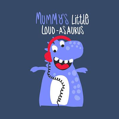 Mummy's Little Loud-asaurus - Baby Room Nursery Art Poster Print Poster