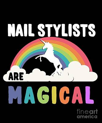 Nail Stylists Are Magical Poster