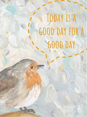 Poster featuring the painting Today Is A Good Day With Bird by Maria Langgle