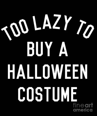 Too Lazy To Buy A Halloween Costume Poster