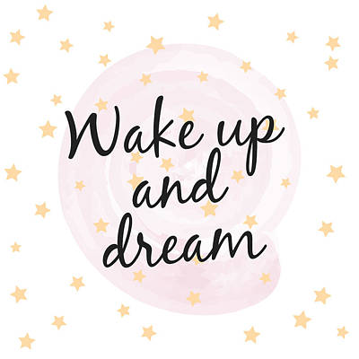 Wake Up And Dream - Baby Room Nursery Art Poster Print Poster