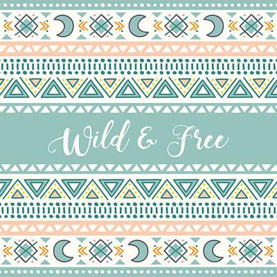 Wild And Free - Boho Chic Ethnic Nursery Art Poster Print Poster