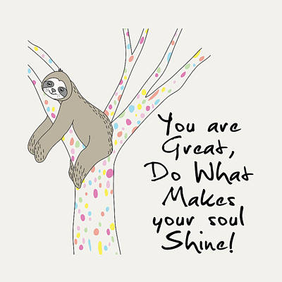 You Are Great Do What Makes Your Soul Shine - Baby Room Nursery Art Poster Print Poster