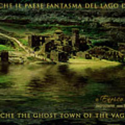 Fabbriche Di Vagli Paese Fantasma Ghost Town 6 Poster by Enrico Pelos