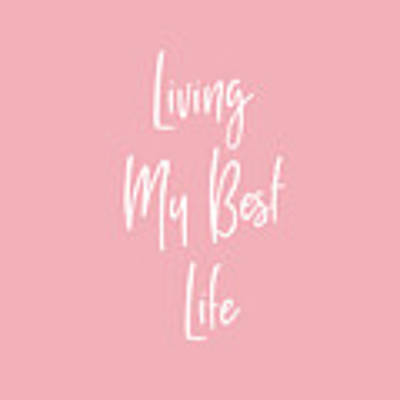 Living My Best Life- Art By Linda Woods Poster by Linda Woods