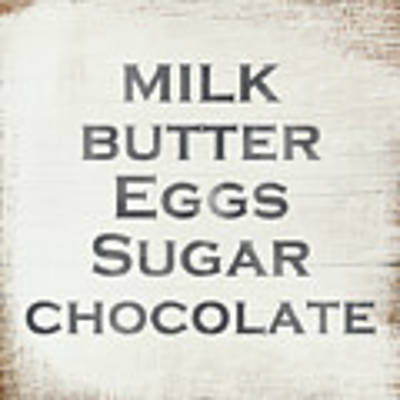 Milk Butter Eggs Chocolate Sign- Art By Linda Woods Poster