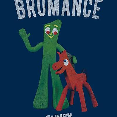 Designs Similar to Gumby - Bromance by Brand A
