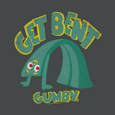 Designs Similar to Gumby - Get Bent by Brand A