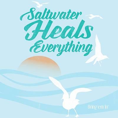 Designs Similar to Saltwater Heals Everything