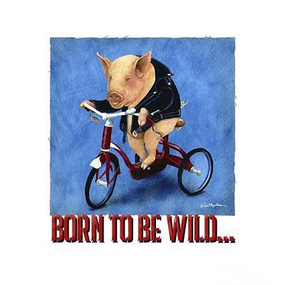 Designs Similar to Born To Be Wild...