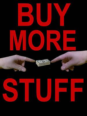Designs Similar to Buy More Stuff