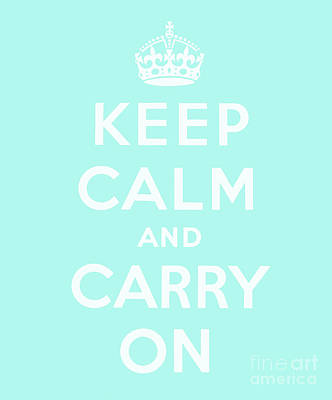 Designs Similar to Keep Calm And Carry On, Cyan 1