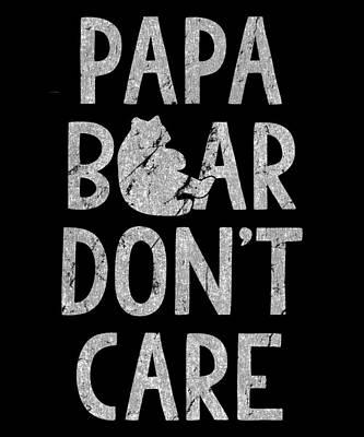 Designs Similar to Papa Bear Dont Care