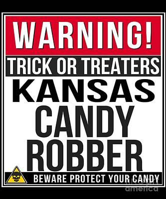 Designs Similar to Warning Kansas Candy Robber