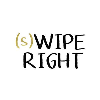 Designs Similar to Swipe Right- Art By Linda Woods
