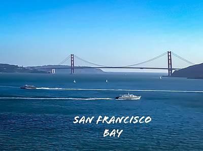 Photograph - Golden Gate Bridge with Boats, San Francisco by Carmin Wong