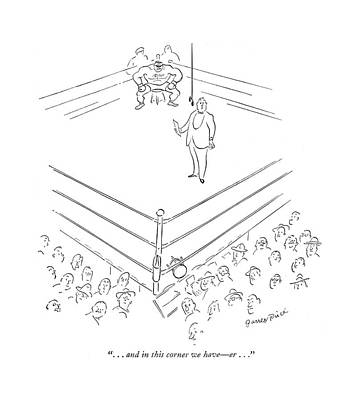 Boxing Drawing - . . . And In This Corner We Have - Er by Garrett Price