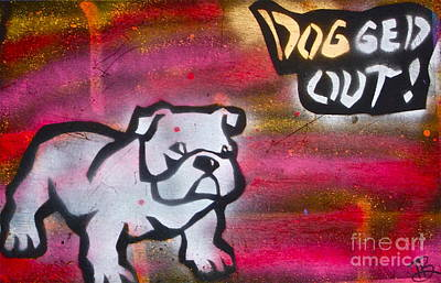 Tony B. Conscious Painting -  Dogged Out 1 by Tony B Conscious