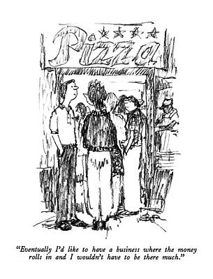 Parlor Drawing -  Eventually I'd Like To Have A Business Where by Robert Weber