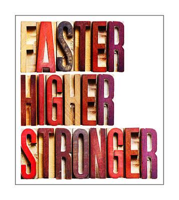 Positive Attitude Photograph -   Faster Higher Stron by Donald  Erickson