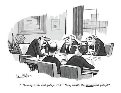 Boardroom Drawing -  'honesty Is The Best Policy.' O.k.! Now by Dana Fradon