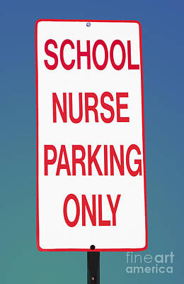 Photograph -  School Nurse Parking Sign  by Phil Cardamone