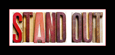 Positive Attitude Photograph -  Stand Out by Donald  Erickson