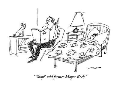 'stop!' Said Former Mayor Koch Art Print