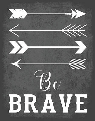 Be Brave Art Print by Tamara Robinson