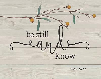 Bible Verse Painting - Be Still And Know by Jo Moulton