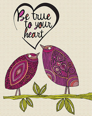Be True To Your Heart Print by Valentina Ramos