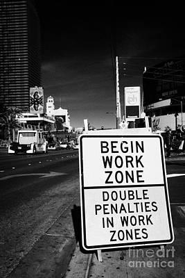 begin work zone double penalties roadsign on Las Vegas boulevard Nevada USA Art Print by Joe Fox